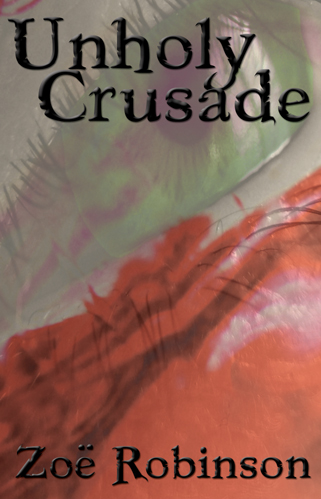'Unholy Crusade', a tale of revenge by Zoe Robinson